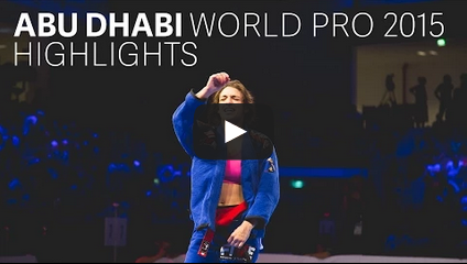 Abu Dhabi World Pro Jiu Jitsu 2015 - Highlights